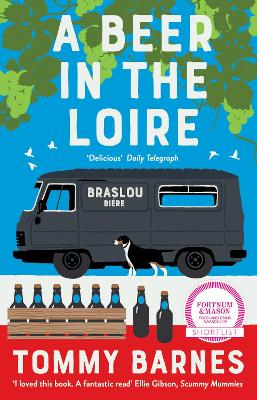 A Beer in the Loire: One family's quest to brew British beer in French wine country by Tommy Barnes
