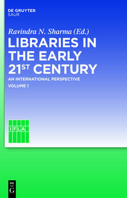 Libraries in the early 21st century, volume 1 by Ravindra N. Sharma