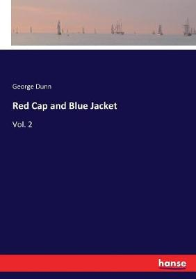 Red Cap and Blue Jacket: Vol. 2 by George Dunn
