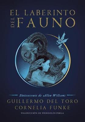 El laberinto del fauno / Pan's Labyrinth: The Labyrinth of the Faun by Guillermo del Toro