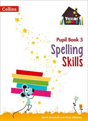 Spelling Skills Pupil Book 5 by Sarah Snashall