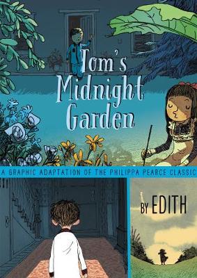 Tom's Midnight Garden Graphic Novel by Philippa Pearce