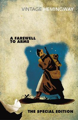 Farewell to Arms: The Special Edition by Ernest Hemingway