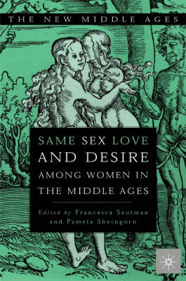 Same Sex Love and Desire Among Women in the Middle Ages by N/A
