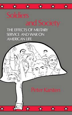 Soldiers and Society by Peter Karsten