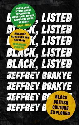 Black, Listed: Black British Culture Explored by Jeffrey Boakye
