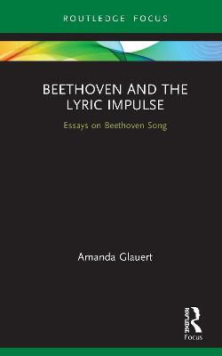 Beethoven and the Lyric Impulse: Essays on Beethoven Song book