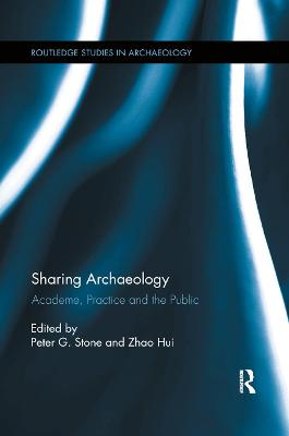 Sharing Archaeology: Academe, Practice and the Public book