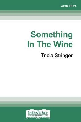 Something In The Wine by Tricia Stringer
