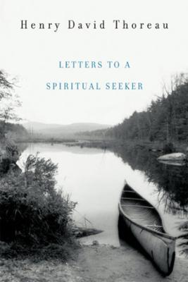 Letters to a Spiritual Seeker by Henry David Thoreau