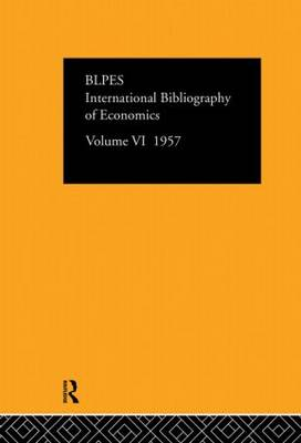 International Bibliography of Economics Volume 6 by Compiled by the British Library of Political and Economic Science