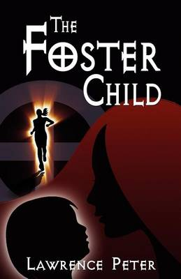 The Foster Child by Lawrence Peter