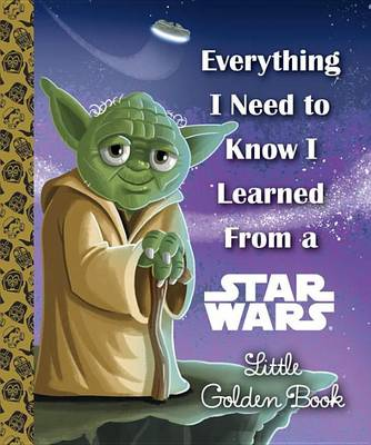 Everything I Need to Know I Learned from a Star Wars by Geof Smith