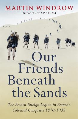 Our Friends Beneath the Sands by Martin Windrow