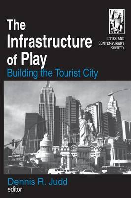 The Infrastructure of Play by Dennis R. Judd