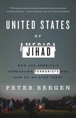 United States Of Jihad by Peter Bergen