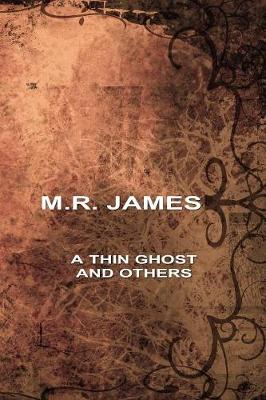 A Thin Ghost and Others by M., R. James