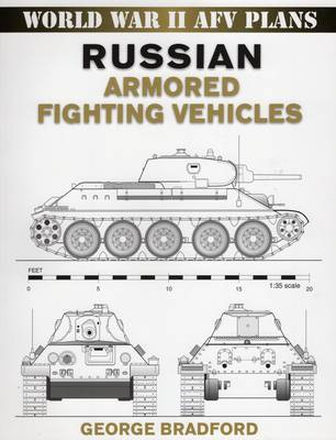Russian Armored Fighting Vehicles by George Bradford