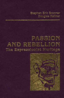 Passion and Rebellion by Stephen Eric Bronner
