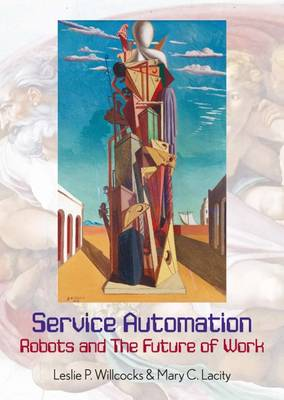 Service Automation: Robots and the Future of Work by Leslie P. Willcocks