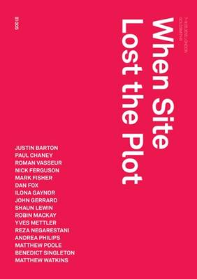 When Site Lost the Plot by Robin Mackay