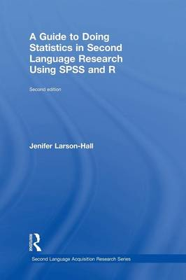 Guide to Doing Statistics in Second Language Research Using SPSS and R book