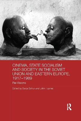 Cinema, State Socialism and Society in the Soviet Union and Eastern Europe, 1917-1989 book