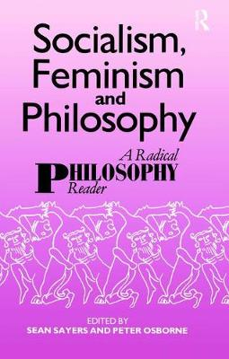 Socialism, Feminism and Philosophy by Peter Osborne