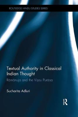 Textual Authority in Classical Indian Thought by Sucharita Adluri