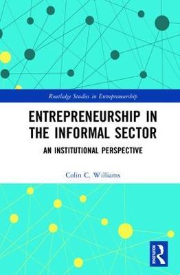 Entrepreneurship in the Informal Sector by Colin C. Williams