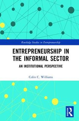 Entrepreneurship in the Informal Sector by Colin C. Williams
