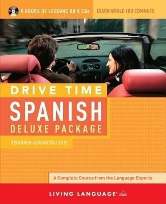 Drive Time Spanish: Beginner-Advanced Level book