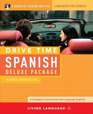 Drive Time Spanish: Beginner-Advanced Level by Living Language
