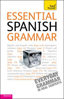 Teach Yourself Essential Spanish Grammar by Juan Kattan-Ibarra