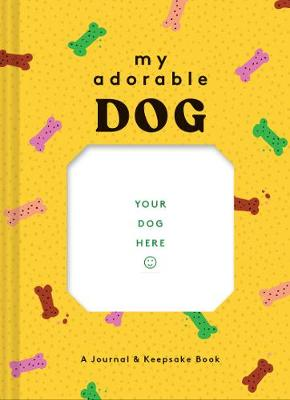 My Adorable Dog by Chronicle Books