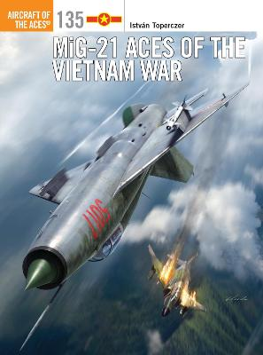 MiG-21 Aces of the Vietnam War by Istvan Toperczer