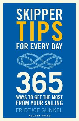 Skipper Tips for Every Day: 365 ways to get the most from your sailing by Fridtjof Gunkel