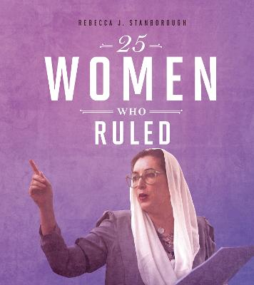 25 Women Who Ruled by Rebecca Stanborough