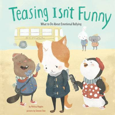 Teasing Isn't Funny by Melissa Higgins