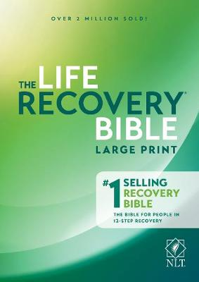 Life Recovery Bible NLT, Large Print by Stephen Arterburn