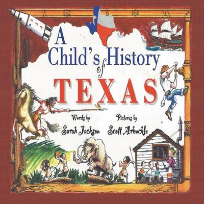 A Child's History of Texas by Sarah Jackson