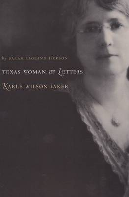 A Woman of Letters, Karle Wilson Baker by Sarah Ragland Jackson