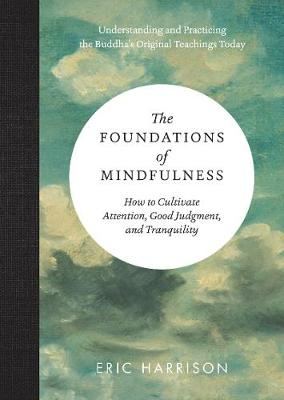 Foundations of Mindfulness by Eric Harrison