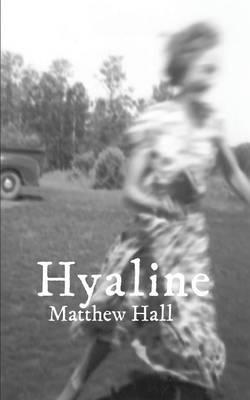 Hyaline by Matthew Hall