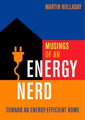 Musings of an Energy Nerd by Martin Holladay