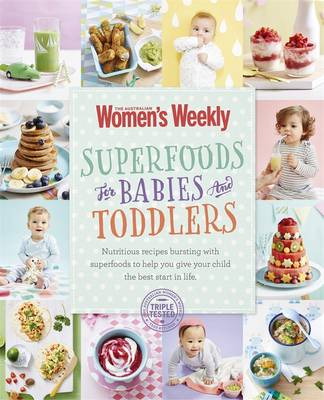 Superfoods for Babies & Toddlers by The Australian Women's Weekly
