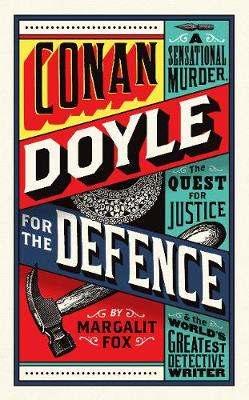 Conan Doyle for the Defence by Margalit Fox