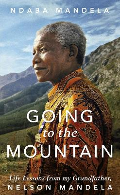 Going to the Mountain by Ndaba Mandela