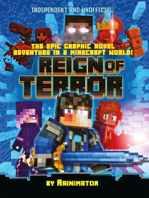 Reign of Terror: The epic graphic novel adventure in a Minecraft world! by Rain Olaguer