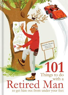 101 Things to Do With a Retired Man by Gabrielle Mander